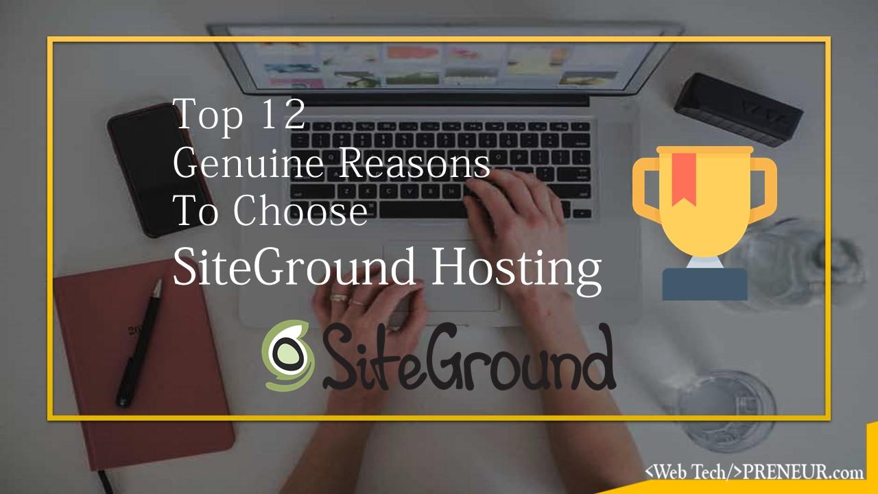 12 Genuine Reasons To Choose SiteGround Managed WordPress Hosting Web Tech Preneur Hosting