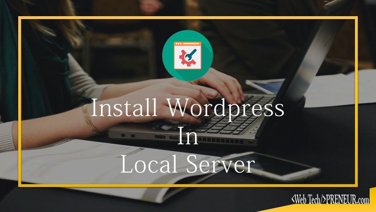 Install Wordpress in local server Web Tech Preneur Wordpress Beginners Guide