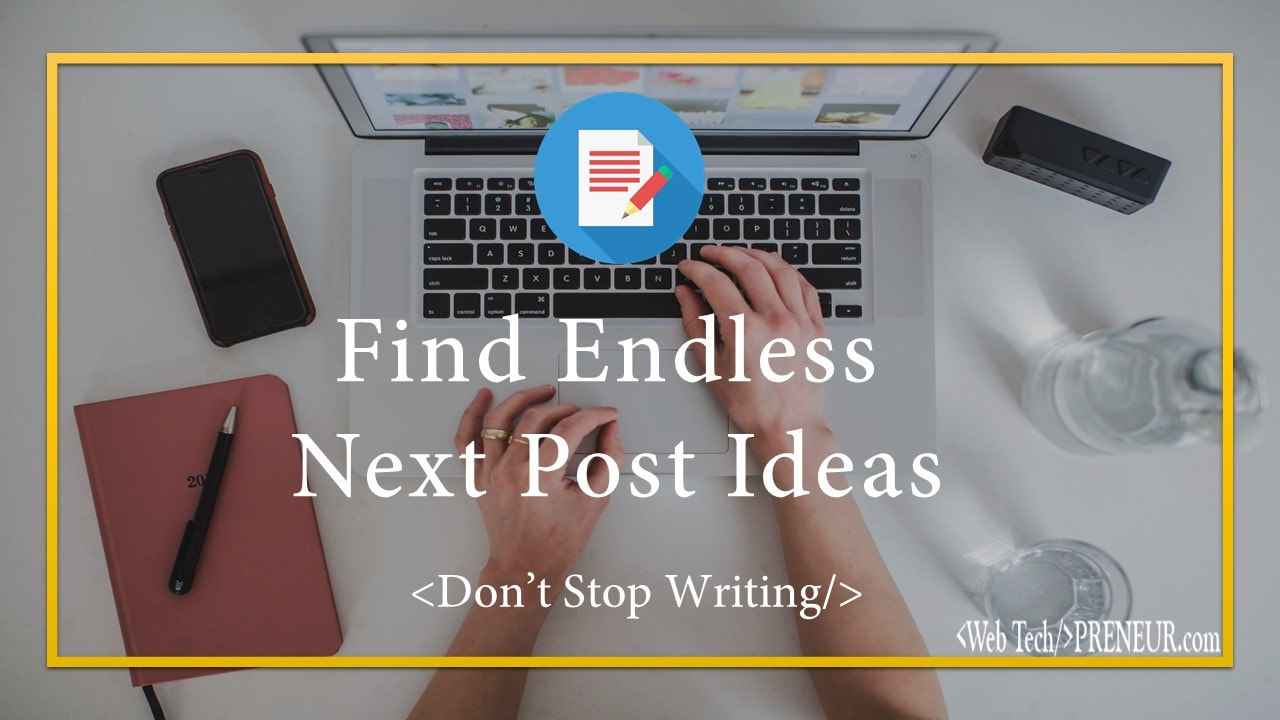 Next post idea Web Tech Preneur Wordpress Blogging