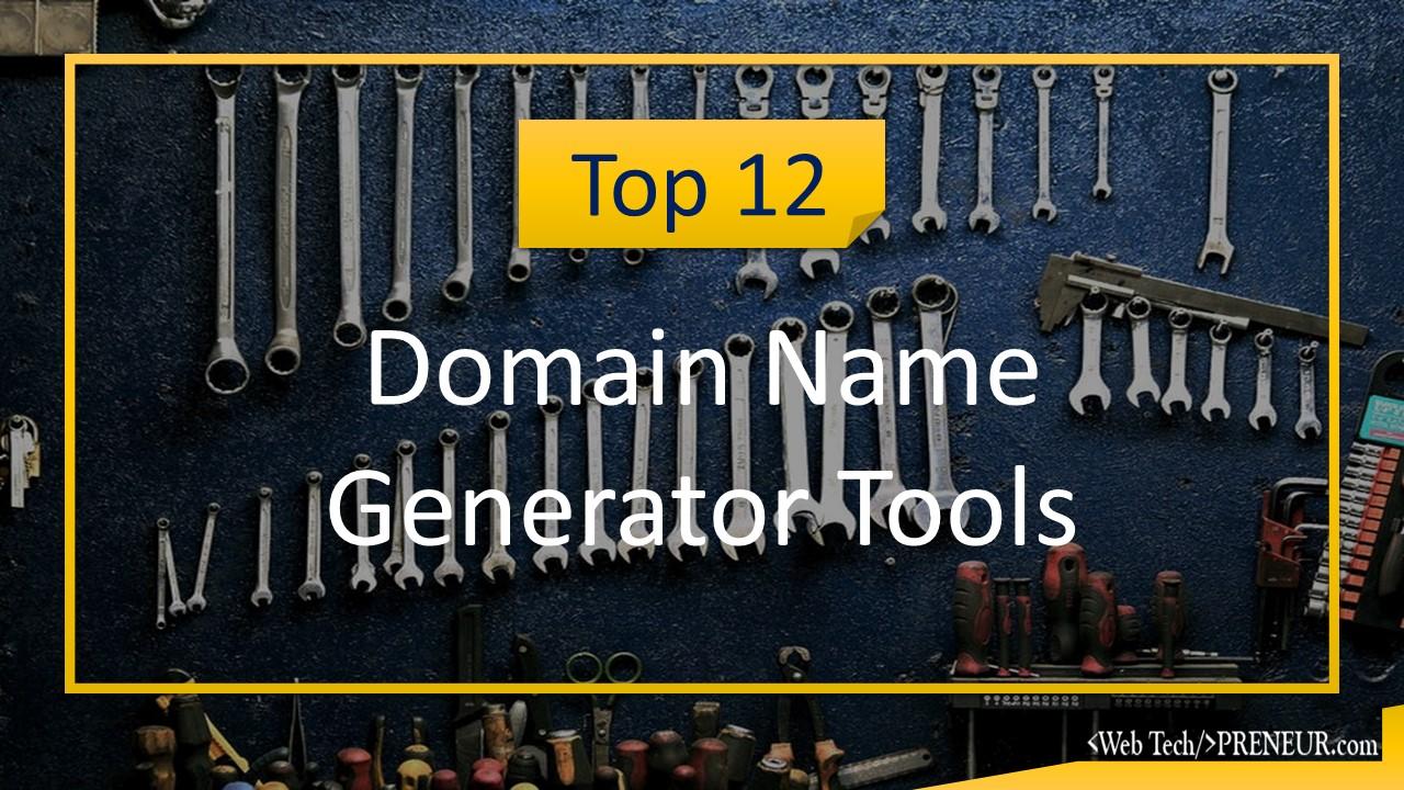 Top 12 Domain Name Generator Tools For Choosing Perfect Domain Name
