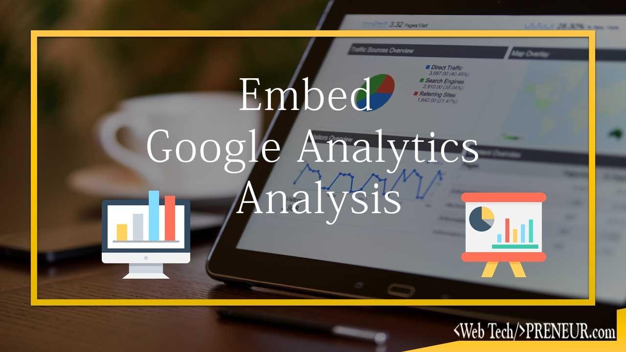 Embed google analytics analysis Web-Tech-Preneur-Coding-Tutorials