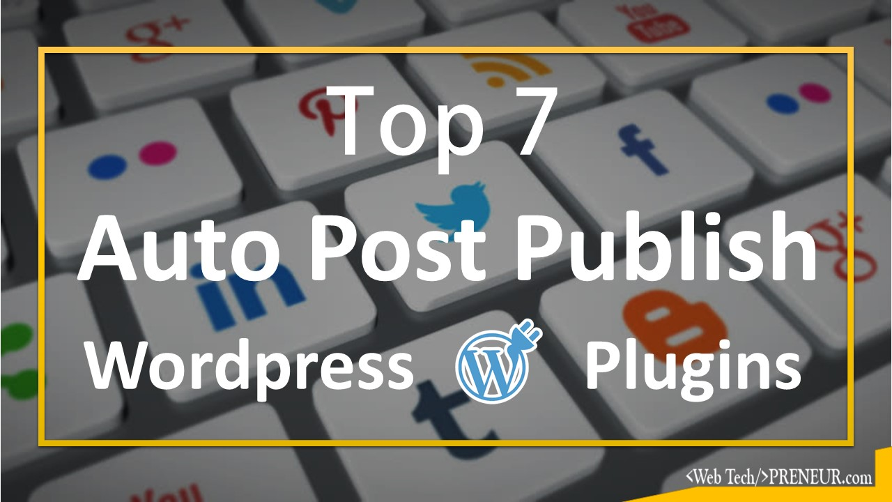 top 7 auto post sharing wordpress plugin