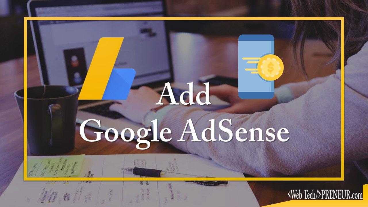 Add-Google-adsense-Web-Tech-Preneur-make-money