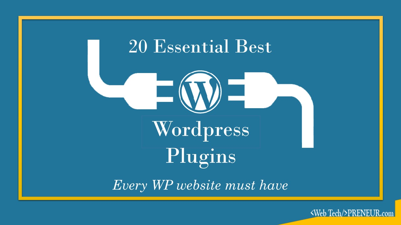 Top-20-Best-WordPress-Plugins-For-Every-WordPress-Website-In-2018-web-tech-preneur