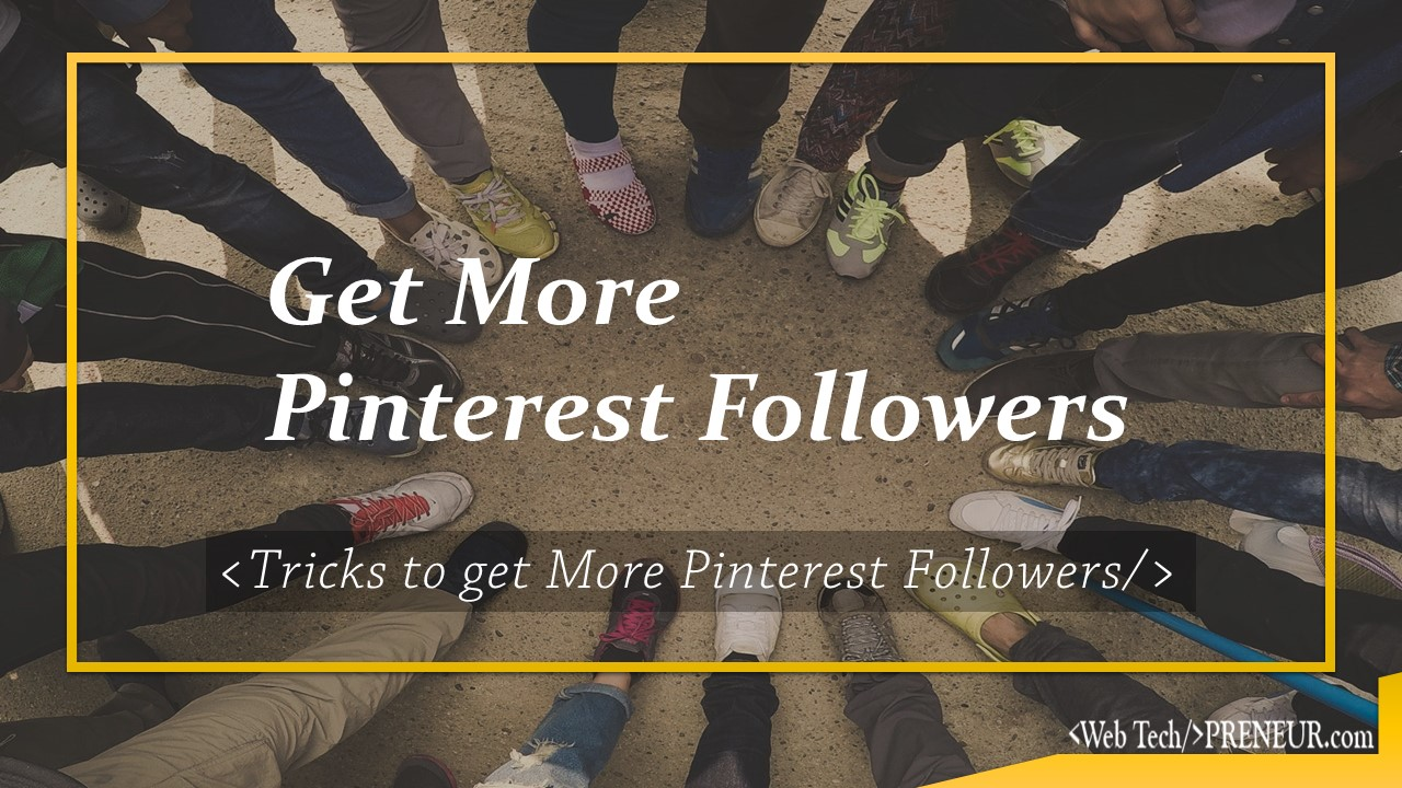 Get Followers On Pinterest: 12 Easy Tricks To Get More Pinterest Followers