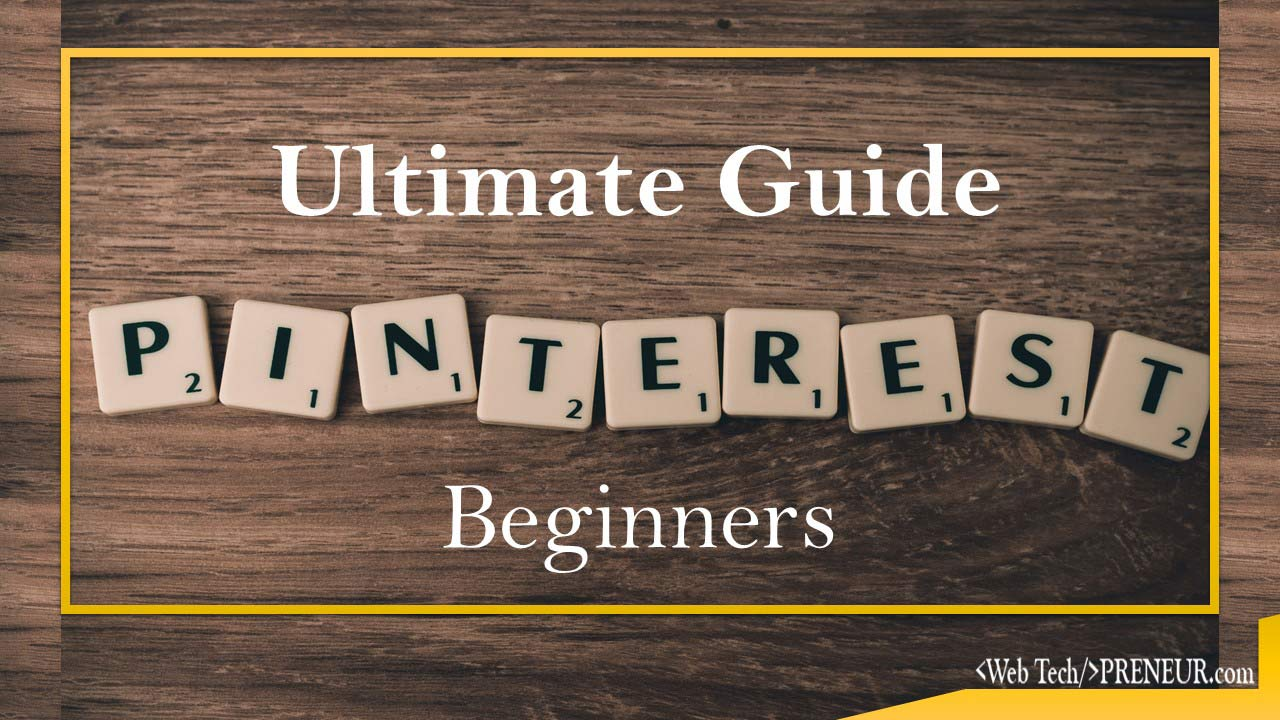 ultimate Pinterest Guide for Beginners web tech preneur