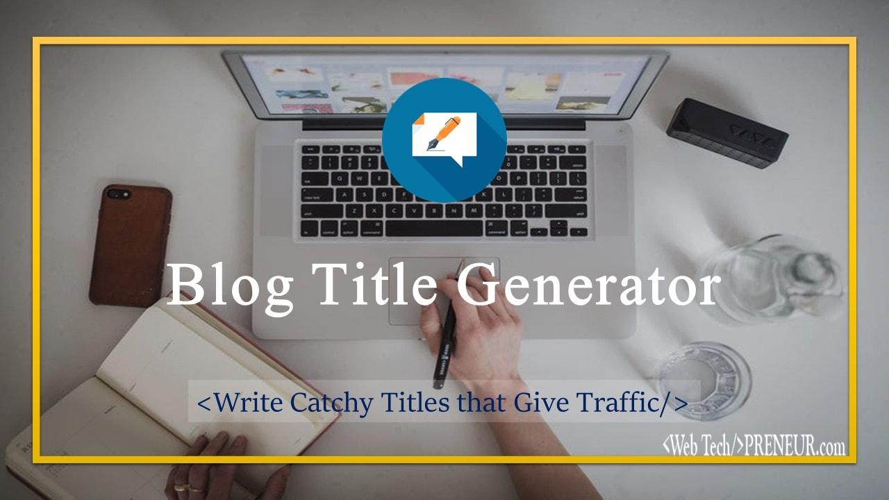 Blog Title Generator Web Tech Preneur Wordpress Blogging