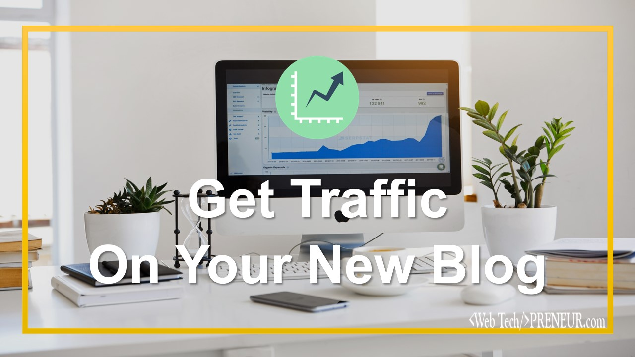 get traffic on a new blog