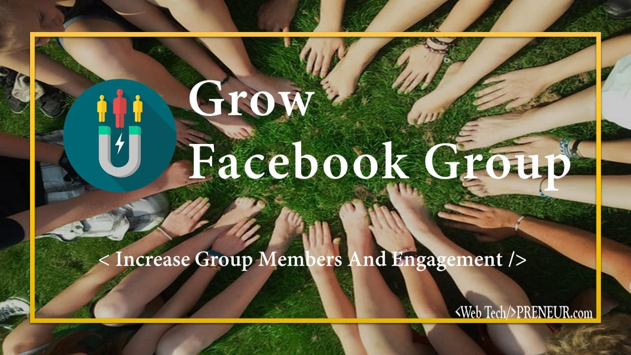 grow facebook group increase members web tech preneur social media