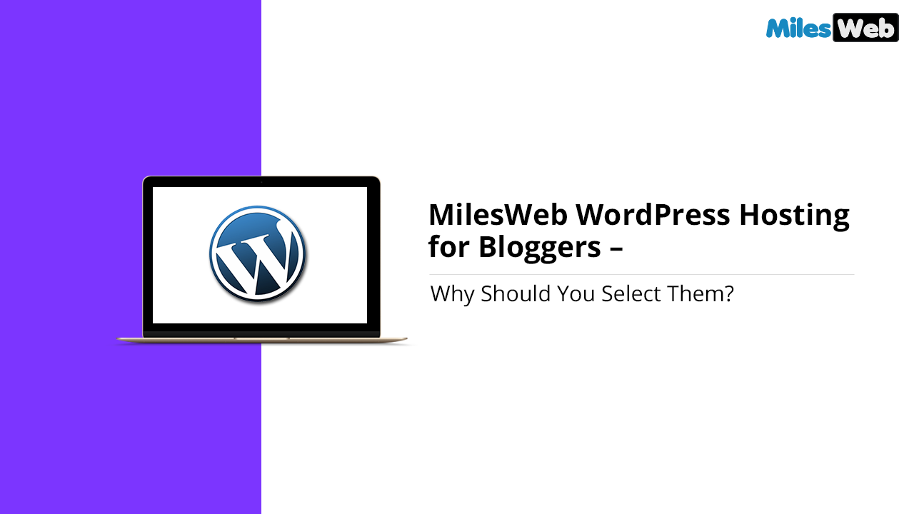 MilesWeb WordPress Hosting for Bloggers Why Should You Select Them