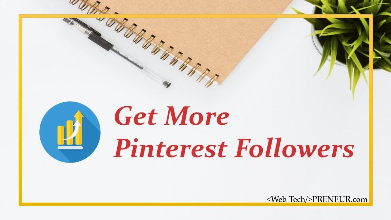 22 Hacks to Get More 10,000 Followers on Pinterest [2019] - Web Tech