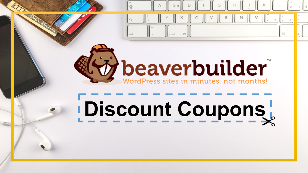 Beaver Builder Coupon and Beaver Builder Promo Codes